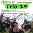 A 20h30, ce trio composé de François Marin Lancelot (guitare/chant), Pierre Aubert (violon) et Jacques Nicolas (violoncelle/chant), s'aventure dans un univers surgit de nos mémoires. A la fois tendre et […]